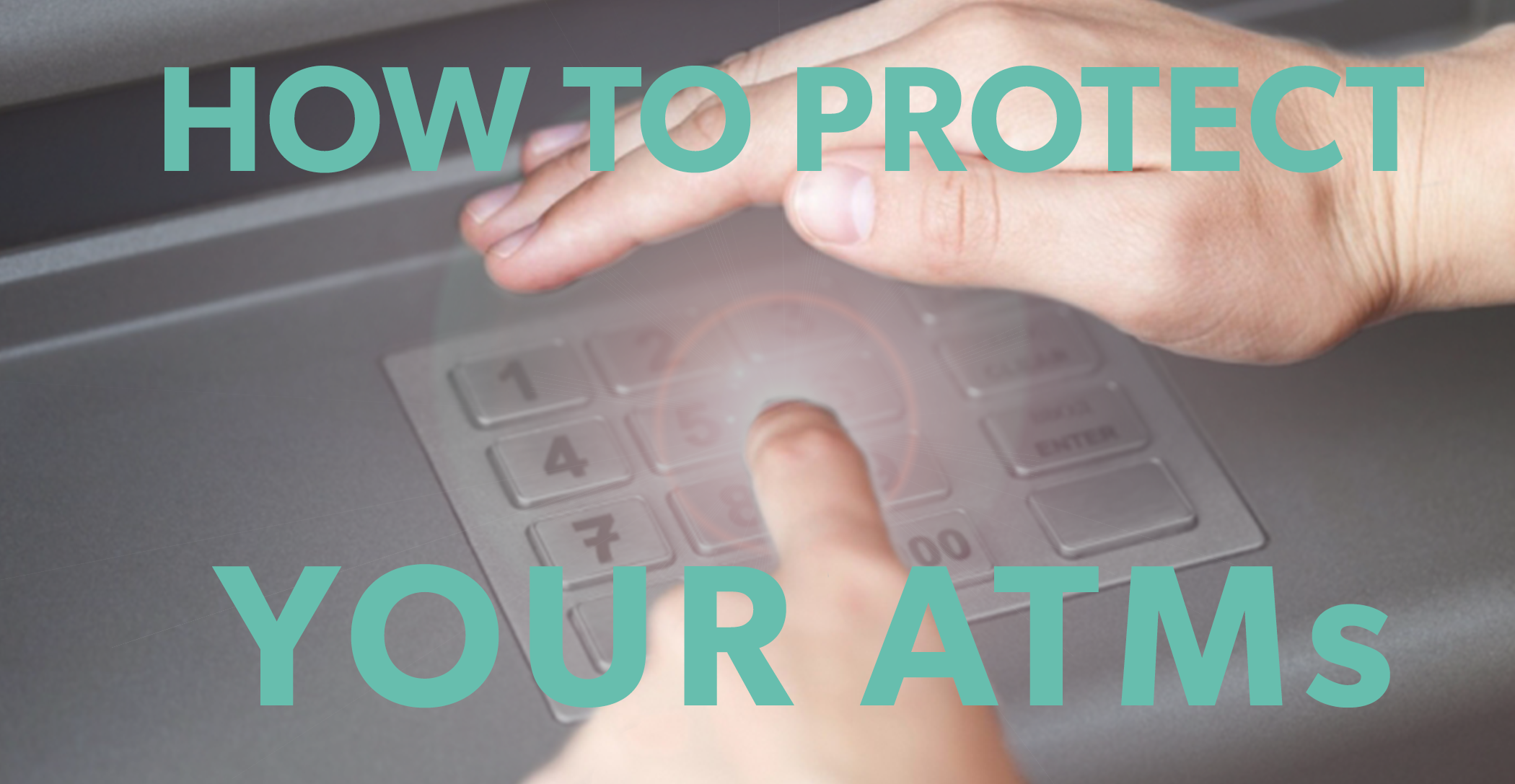 protect your atms