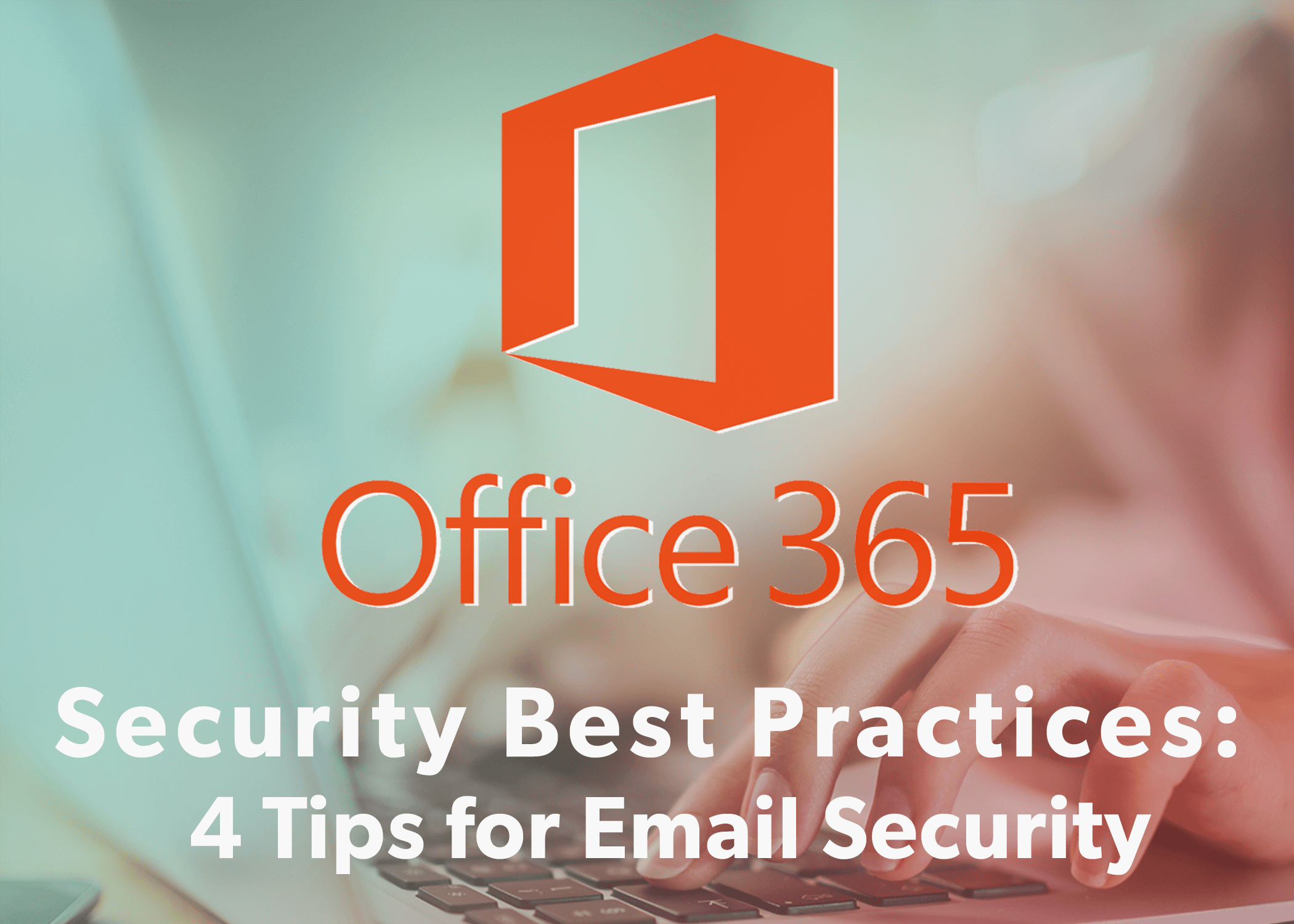 Security Best Practices- 4 Tips for Email Security Thumbnail (compressed)
